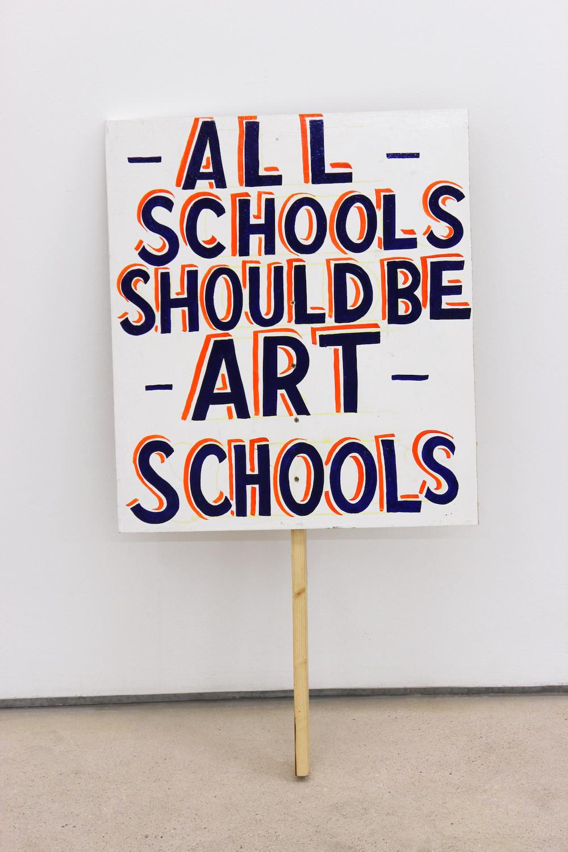 Bob and Roberta Smith, All Schools should be Art Schools, 2012