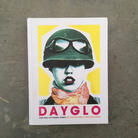 Dayglo: The Poly Styrene Story, cover