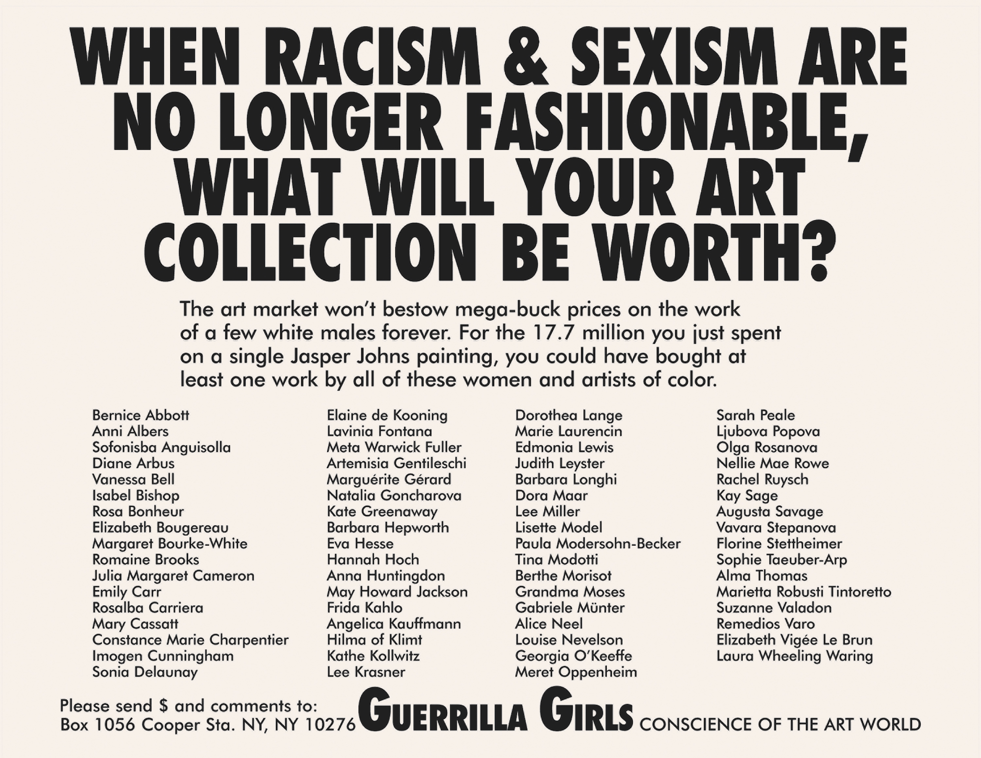 Guerrilla Girls, When Racism & Sexism Are No Longer Fashionable, What Will Your Art Collection Be Worth? 1989 © Guerrilla Girls. Courtesy guerrillagirls.com
