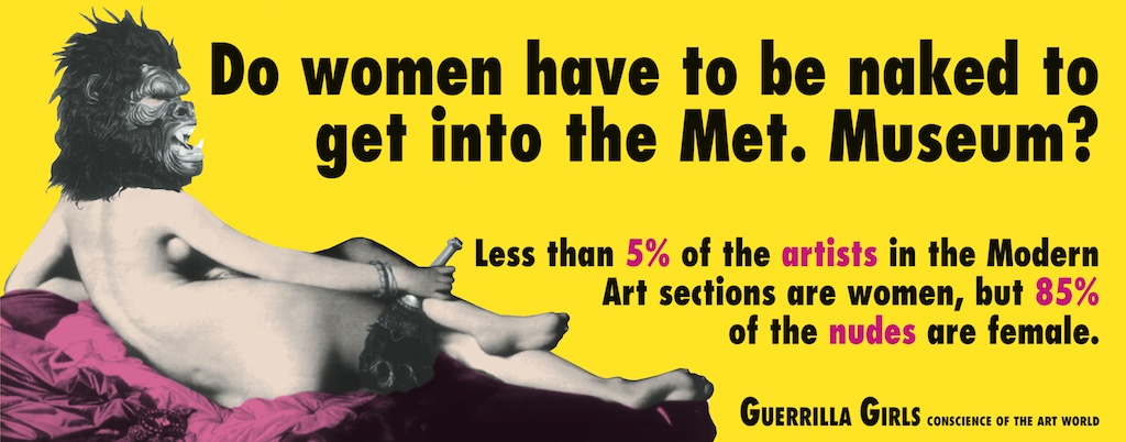 © Guerrilla Girls. Courtesy www.guerrillagirls.com