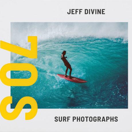 Jeff Divine: 70s Surf Photographs, cover