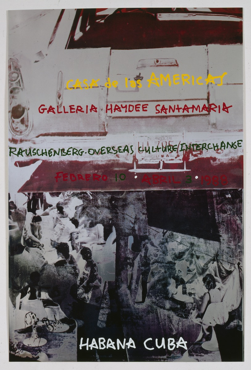 Robert Rauschenberg Poster for ROCI CUBA, Casa de las Americas, 1988. © Robert Rauschenberg Foundation and Universal Limited Art Editions