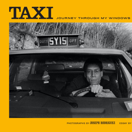 Taxi: Journey Through My Windows 1977-1987, by Joseph Rodriguez, cover