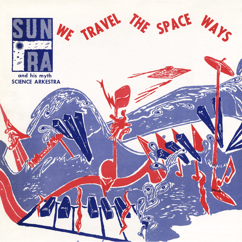 Sun Ra, We Travel the Space Ways cover, courtesy of Sun Ra LLC
