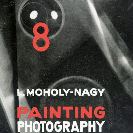 László Moholy-Nagy, Painting, Photography, Film
