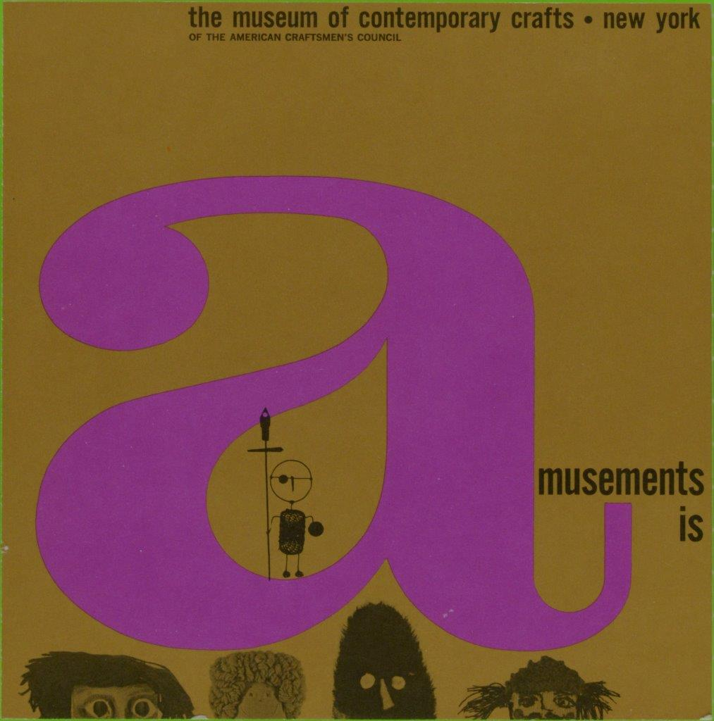 John J. Reiss (designer), Amusement Is …, 1964 Exhibition catalogue, Museum of Contemporary Crafts (now Museum of Arts and Design). Photo courtesy American Craft Council Archives